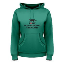 Green I Love My Occupational Therapist  Women s Pullover Hoodie by FunnySaying