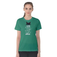 Green A Home Without A Cat Is Just A House  Women s Cotton Tee by FunnySaying
