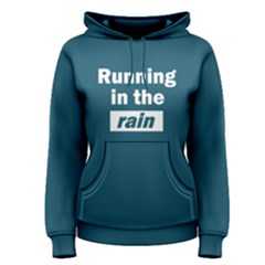 Running In The Rain   Women s Pullover Hoodie by FunnySaying