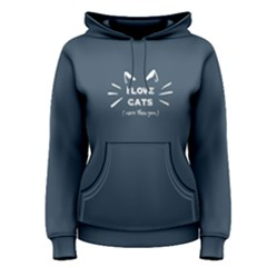 Blue I Love Cats More Than You  Women s Pullover Hoodie by FunnySaying