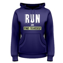 Run And Find Yourself   Women s Pullover Hoodie by FunnySaying
