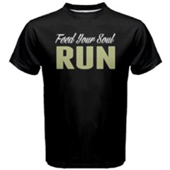Feed Your Soul Run    Men s Cotton Tee by FunnySaying