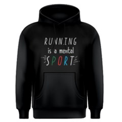 Running Is A Mental Sport   Men s Pullover Hoodie by FunnySaying