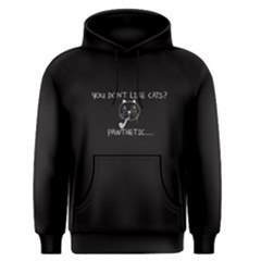 Black you don t like cats ? Pawthetic Men s Pullover Hoodie by FunnySaying