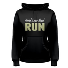 Feed Your Soul Run   Women s Pullover Hoodie