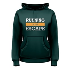 Running Is My Escape   Women s Pullover Hoodie by FunnySaying