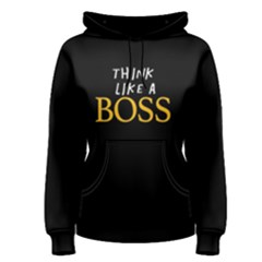 Think Like A Boss   Women s Pullover Hoodie by FunnySaying