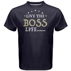 Live The Boss Life   Men s Cotton Tee
