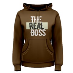 The Real Boss   Women s Pullover Hoodie