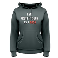 I Am Pretty Tough As A Boss   Women s Pullover Hoodie