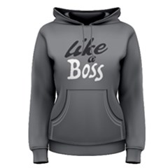 Like A Boss   Women s Pullover Hoodie by FunnySaying