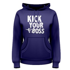 Kick Your Boss   Women s Pullover Hoodie by FunnySaying