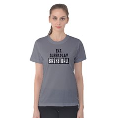 Eat   Sleep  Play Basketball   Women s Cotton Tee by FunnySaying