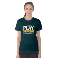 Play Strong Basketball   Women s Cotton Tee by FunnySaying