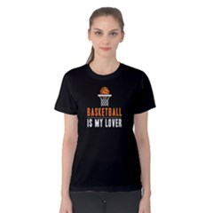 Basketball is my lover - Women s Cotton Tee by FunnySaying