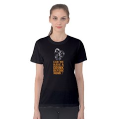 Black Can We Have A Drink Before Work? Women s Cotton Tee