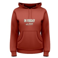 Red In Friday We Trust Women s Pullover Hoodie by FunnySaying