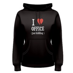 Black I Love Just Kidding Women s Pullover Hoodie