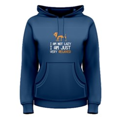 Blue I Am Not Lazy , I Am Just Very Relaxed Women s Pullover Hoodie by FunnySaying