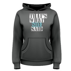 Grey That s What She Said Women s Pullover Hoodie by FunnySaying
