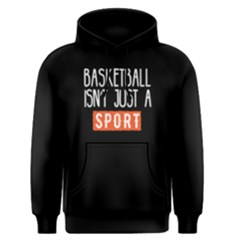 Basketball Isn t Just A Sport   Men s Pullover Hoodie