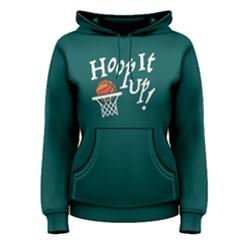 Hoop It Up !   Women s Pullover Hoodie