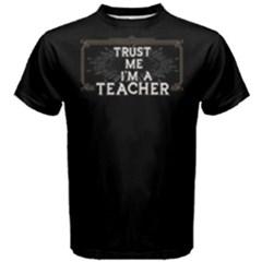 Black Trust Me I m A Teacher  Men s Cotton Tee