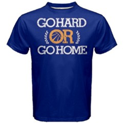 Go Hard Or Go Home   Men s Cotton Tee by FunnySaying