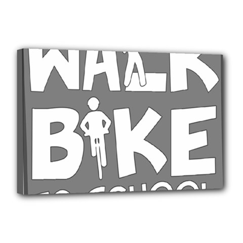 Bicycle Walk Bike School Sign Grey Canvas 18  X 12  by Alisyart