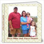 2016 Mike and Joyce Downs - 12x12 Photo Book (20 pages)