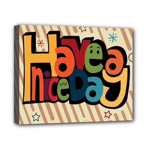 Have A Nice Happiness Happy Day Canvas 10  X 8  by Simbadda