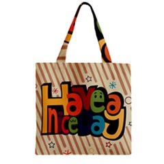 Have A Nice Happiness Happy Day Zipper Grocery Tote Bag by Simbadda