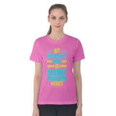 Pink & Turquoise Husband s Wife Bloody Awesome Women s Cotton Tee by ThinkOutisdeTheBox