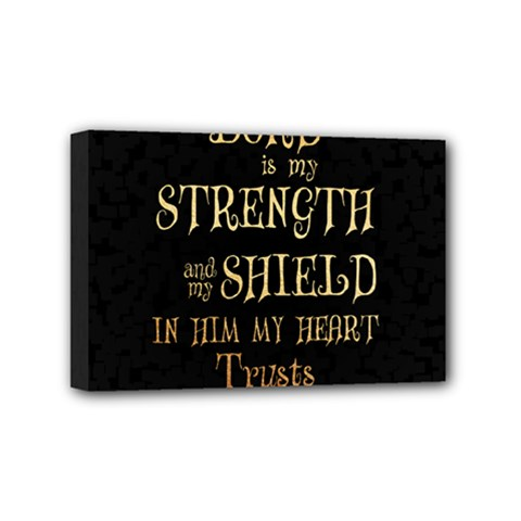 The Lord Is My Strength And My Shield In Him My Heart Trusts      Inspirational Quotes Mini Canvas 6  X 4  by chirag505p