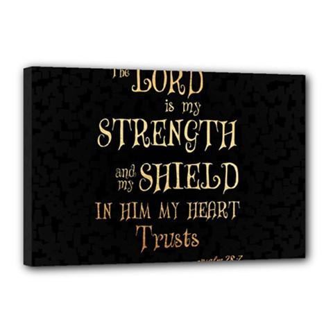 The Lord Is My Strength And My Shield In Him My Heart Trusts      Inspirational Quotes Canvas 18  X 12  by chirag505p