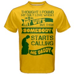 Yellow & Green Only Love Wife Starts Calling Daddy Men s Cotton Tee by ThinkOutisdeTheBox