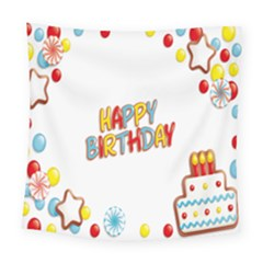 Happy Birthday Square Tapestry (large) by Mariart