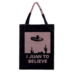 I Juan To Believe Ugly Holiday Christmas Black Background Classic Tote Bag by Onesevenart