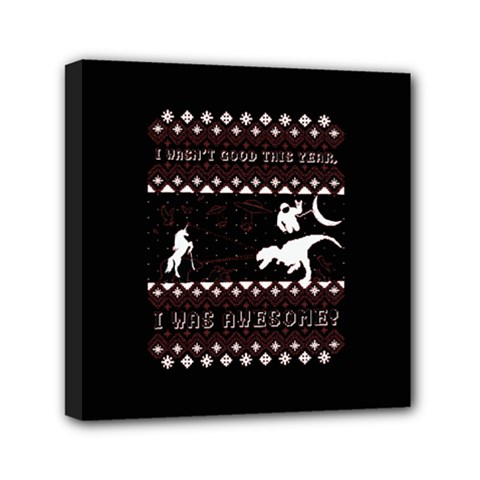 I Wasn t Good This Year, I Was Awesome! Ugly Holiday Christmas Black Background Mini Canvas 6  X 6  by Onesevenart