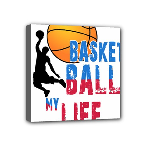 Basketball Is My Life Mini Canvas 4  X 4  by Valentinaart