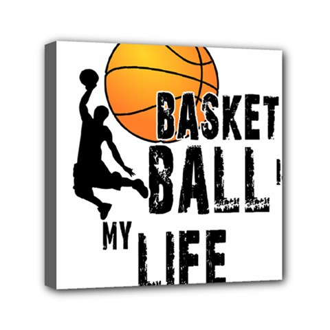 Basketball Is My Life Mini Canvas 6  X 6  by Valentinaart