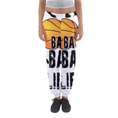 Basketball Is My Life Women s Jogger Sweatpants by Valentinaart