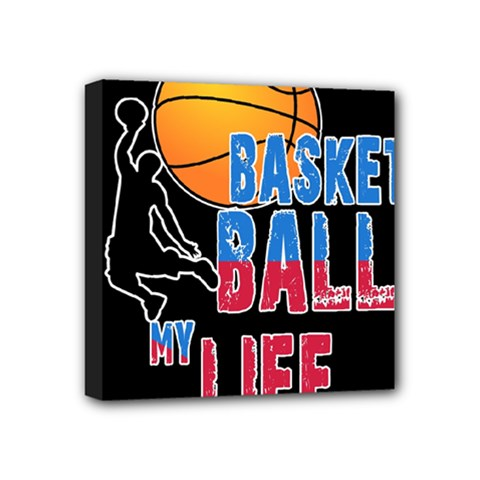 Basketball is my life Mini Canvas 4  x 4