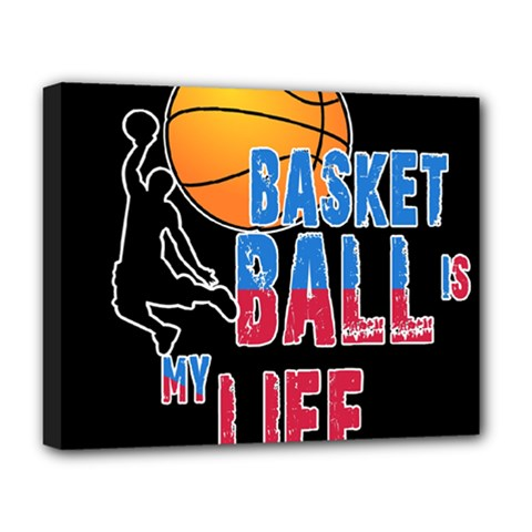 Basketball is my life Deluxe Canvas 20  x 16