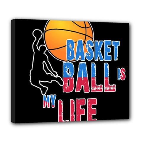 Basketball is my life Deluxe Canvas 24  x 20