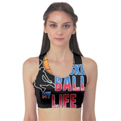 Basketball is my life Sports Bra