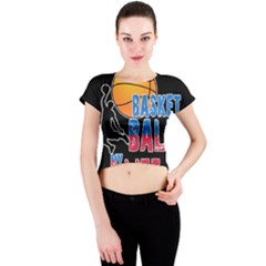 Basketball is my life Crew Neck Crop Top