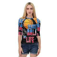 Basketball is my life Quarter Sleeve Tee