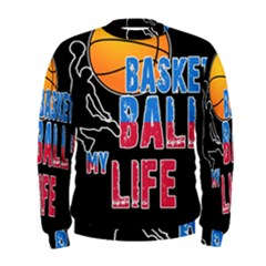 Basketball is my life Men s Sweatshirt