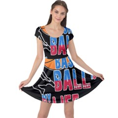 Basketball is my life Cap Sleeve Dresses